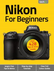 Nikon For Beginners – 6th Edition 2021
