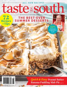 Taste of the South – July-August 2021