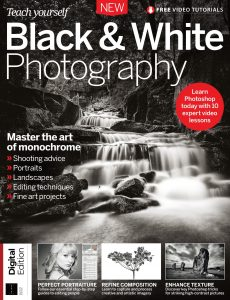 Teach Yourself Black and White Photography – 7th Edition, 2021