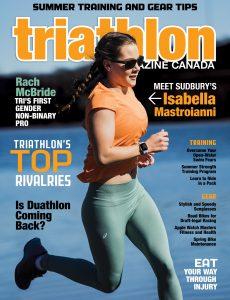 Triathlon Magazine Canada – Volume 16 Issue 3 – May-June 2021