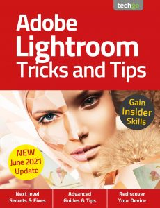 Adobe Lightroom, Tricks And Tips – 6th Edition 2021