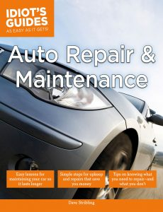 Auto Repair and Maintenance Easy Lessons for Maintaining Your Car So It Lasts Longer – Idiot's Gu…