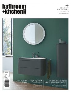 Bathroom + Kitchen Today – July September 2021