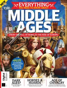 Everything You Need To Know About The Middle Ages – First Edition, 2021
