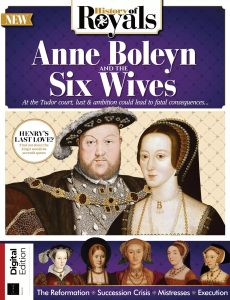 History Of Royals Anne Boleyn & The Six Wives – 2nd Edition, 2021