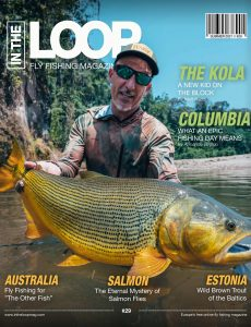 In the Loop Fly Fishing Magazine – Issue 29 Summer 2021