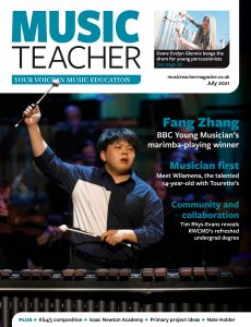 Music Teacher – Volume 100 No 7 – July 2021