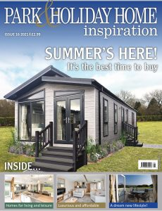 Park & Holiday Home Inspiration – Issue 16 – June 2021