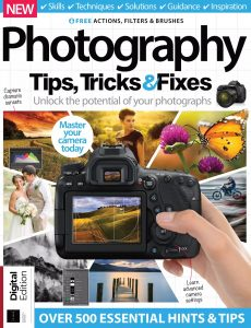 Photography Tips, Tricks & Fixes – 11th Edition, 2021