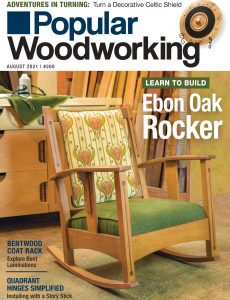 Popular Woodworking – August 2021