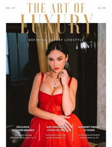 The Art of Luxury – Issue 47 2021