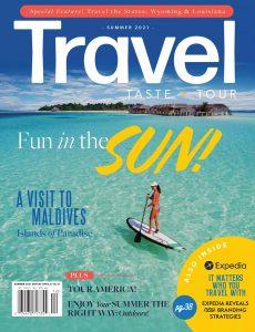 Travel, Taste and Tour – Summer 2021