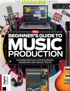 LearnIt Series Beginner's Guide To Music Production – 1st Edition, 2021