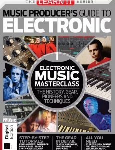LearnIt Series Music Producer's Guide To Electronic – Issue 94, 2021