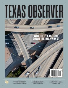 The Texas Observer – July 2021