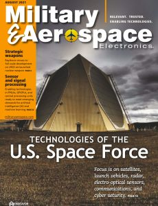 Military & Aerospace Electronics – August 2021