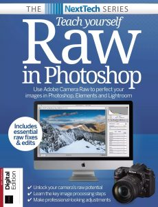 NextTech Series Teach Yourself Raw In Photoshop – 7th Edition, 2021