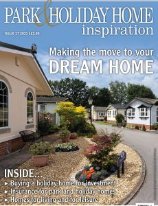 Park & Holiday Home Inspiration – Issue 17 – August 2021