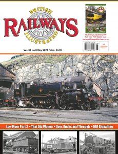 British Railways Illustrated – Volume 30 No 8 – May 2021