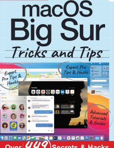 macOS Big Sur Tricks and Tips – 3rd Edition, 2021