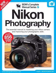 Nikon Photography The Essentials Manual To Mastering You Nikon – 11th Edition, 2021